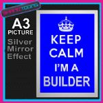 KEEP CALM BUILDER ALUMINIUM PRINTED PICTURE SPECIAL EFFECT PRINT NOT CANVAS